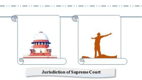 उच्चतम न्यायालय के क्षेत्राधिकार एवं शक्तियां